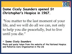 Dame Cicely Saunders opened St Christopher's Hospice in 1967 ...