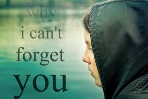 why_i_can__t_forget_you_quotes_by_weamercury.jpg