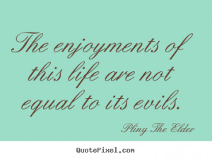 ... pliny the elder more life quotes friendship quotes love quotes