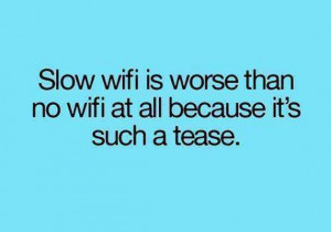 Slow WiFi be like.. #Funny, #Quotes, #WiFi