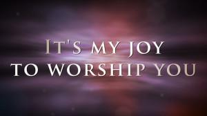 Worship Quotes Joy to worship church video