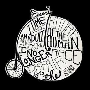 High Wheel Bike w/ H.G. Wells Quote