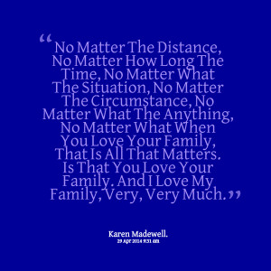 Distance Family Quotes Quotes picture: no matter the