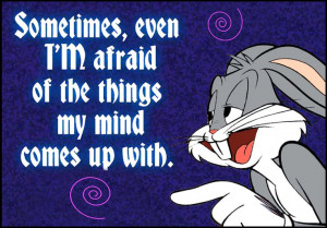 Quotes ~ Bugs Bunny ~ Looney Tunes ~ Funny ~I'M Afraid, Funny Pics ...