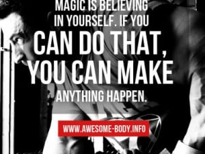 ... quotes always believe in yourself bodybuilding quotes magic is