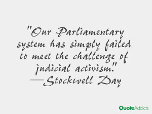 ... system has simply failed to meet the challenge of judicial activism