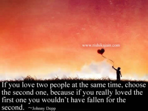 Love quote…….. If you love two people at the same time….