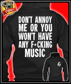 Or You Won't Have Any F*cking Music