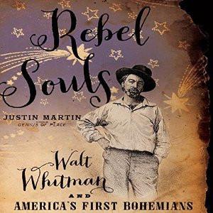 "Start by marking ""Rebel Souls: Walt Whitman and America's First ..."