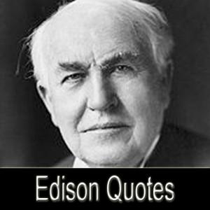 thomas a edison quotes brainyquote enjoy the best thomas a edison ...