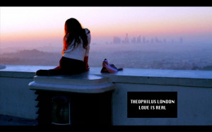 Theophilus London Love Is Real