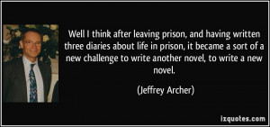 leaving prison, and having written three diaries about life in prison ...