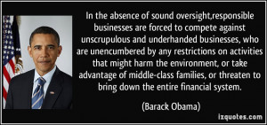 In the absence of sound oversight,responsible businesses are forced to ...