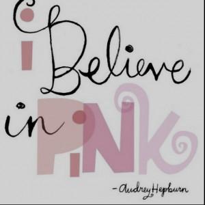 believe in pink; Audrey!(: