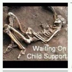 so true for all these dead beat parents they never think about the ...