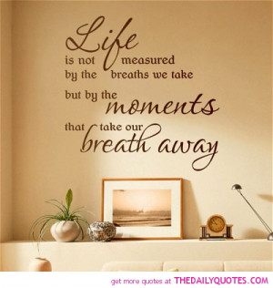 life-is-not-measured-breaths-we-take-quotes-sayings-pictures.jpg