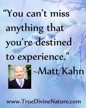 Favorite quotes from spiritual teacher and intuitive healer Matt Kahn ...