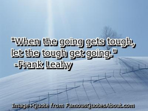 When the Going Gets Tough...