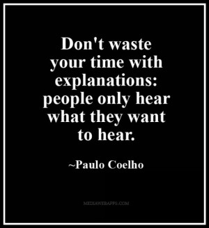 Don't Waste Your Time With Explanations