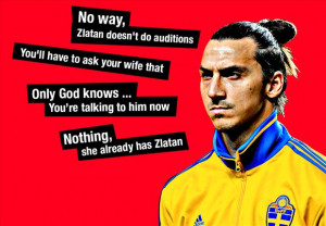 ... Cup is nothing without me' - Zlatan Ibrahimovic's greatest quotes