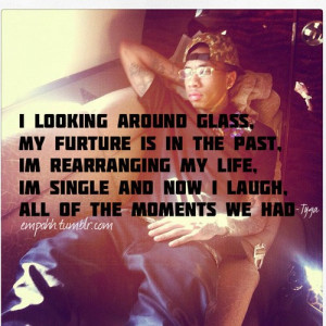 Rapper, tyga, quotes, sayings, my future, past, life