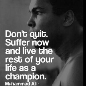 Don't quit! #Quote #Muhammad Ali