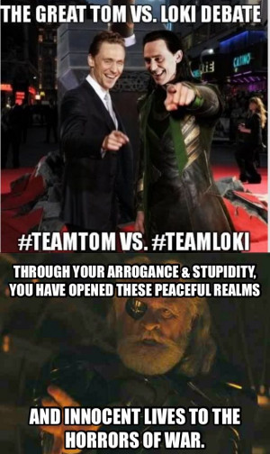 ... Loki and Tom.Odin Quotes, Tom Hiddleston Loki, Loki Tom, Team Loki, Dc