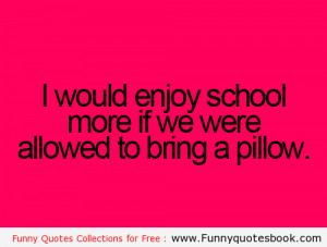 How i Enjoy school life – Funny Quotes