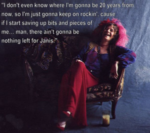 ... Post: 14 Quotes That Will Make You Fall In Love With Janis Joplin