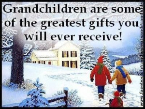GRANDCHILDREN ARE THE GREATEST GIFTS