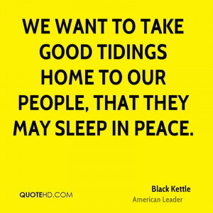 We want to take good tidings home to our people, that they may sleep ...