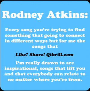 Rodney Atkins-Every song you're trying to find something that going ...