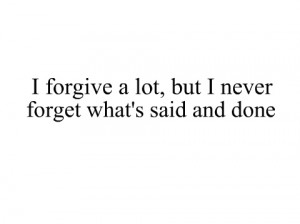 Forgive But Never Forget Quote