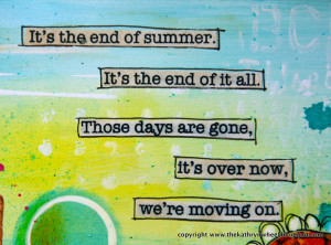 end of summer quotes on the web and found these two which i thought ...