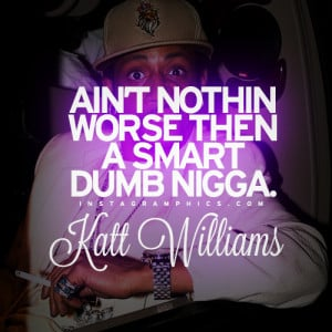 Smart Dumb N-gga Katt Williams Quote Graphic