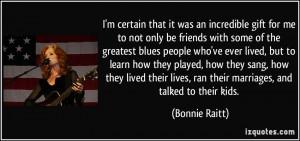 More Bonnie Raitt Quotes
