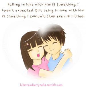 Being in love with him is something I couldn't stop even if I tried ...