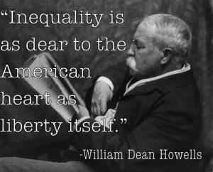 Inequality Quotes WIlliam Dean Howells
