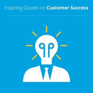 The Power to Delight: Inspiring Quotes on Customer Success