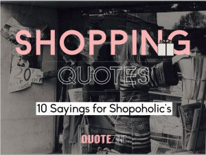 Shopping Quotes: 10 Sayings For Shopoholic's #shopping #shopoholic # ...