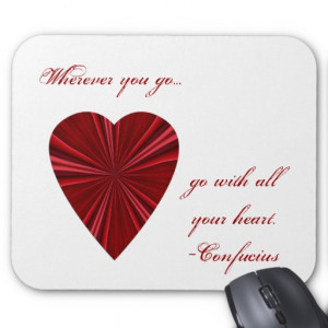 Go with all your heart- Confucius quote. Mousepads