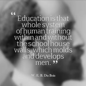Pic Quote (education) – W.E.B. Du Bois