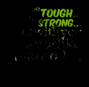 can be tough... I can be strong... But with you It's not like that ...