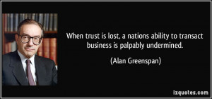 When trust is lost, a nations ability to transact business is palpably ...