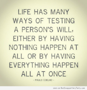 Paulo Coelho – Life Testing Your Will – Nothing and Everything ...