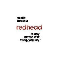 We redheads are a minority, we tend to notice each other - you know ...
