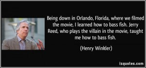 Being down in Orlando, Florida, where we filmed the movie, I learned ...