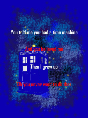 Doctor Who quote - Never want to grow up