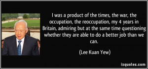 More Lee Kuan Yew Quotes