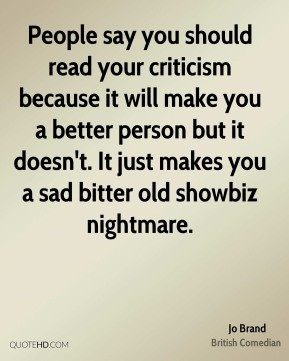 jo-brand-jo-brand-people-say-you-should-read-your-criticism-because ...